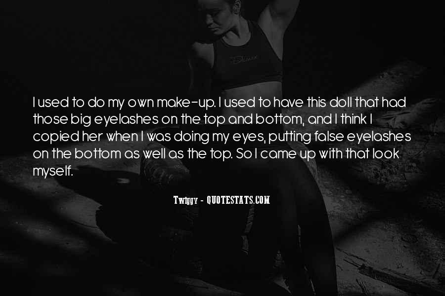 Quotes About False Eyelashes #1721910