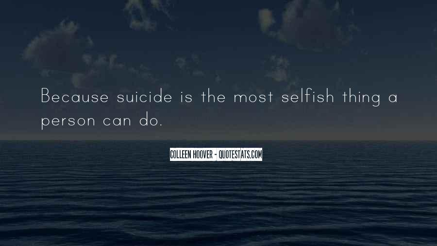 Quotes About A Person Who Is Selfish #227035