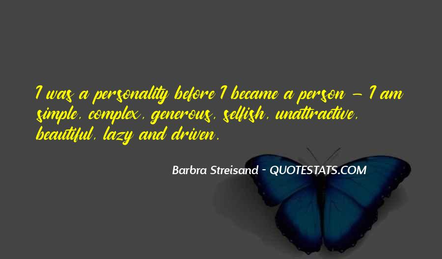 Quotes About A Person Who Is Selfish #520502