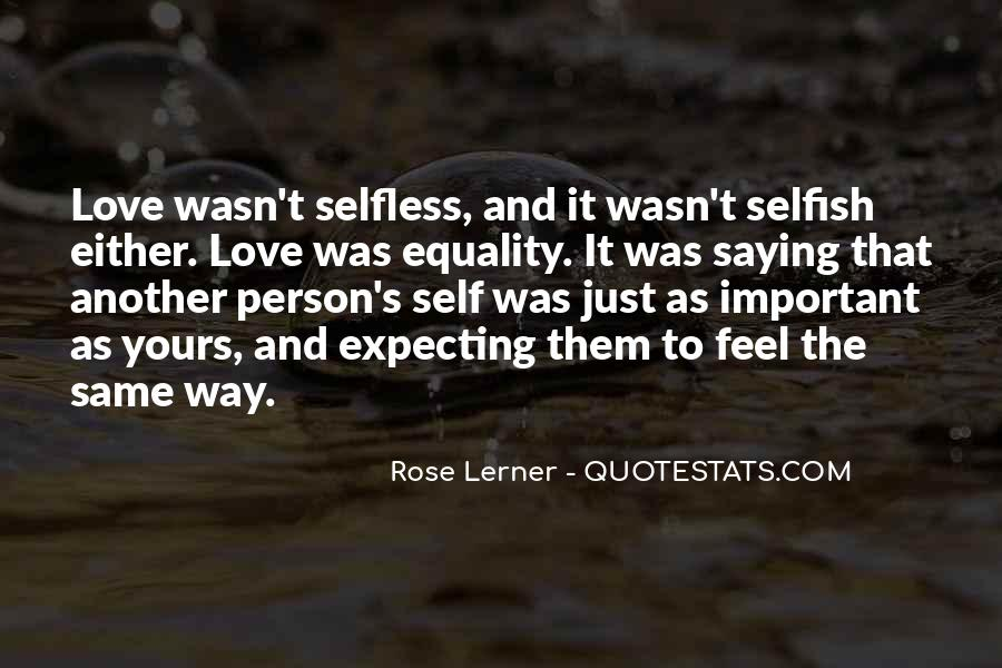 Quotes About A Person Who Is Selfish #534515