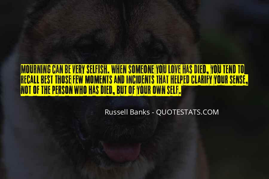 Quotes About A Person Who Is Selfish #567016