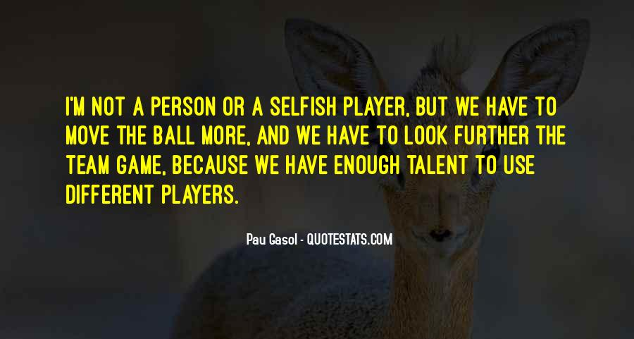 Quotes About A Person Who Is Selfish #637678
