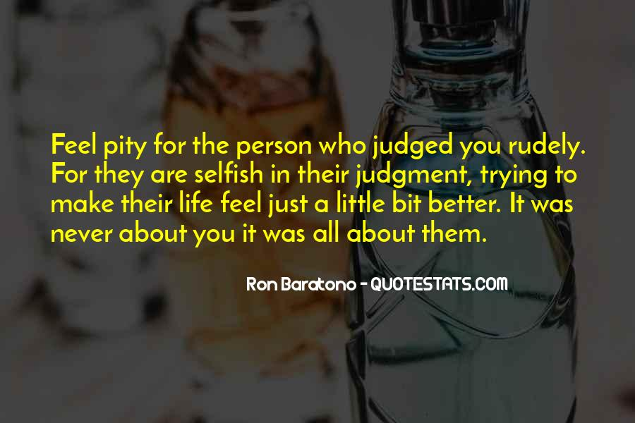 Quotes About A Person Who Is Selfish #684478