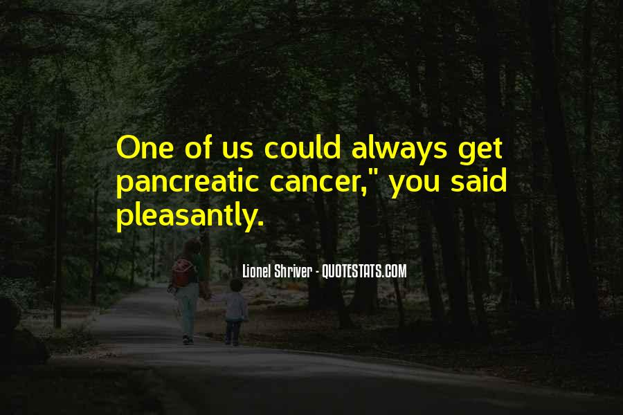 Quotes About Pancreatic Cancer #1652200