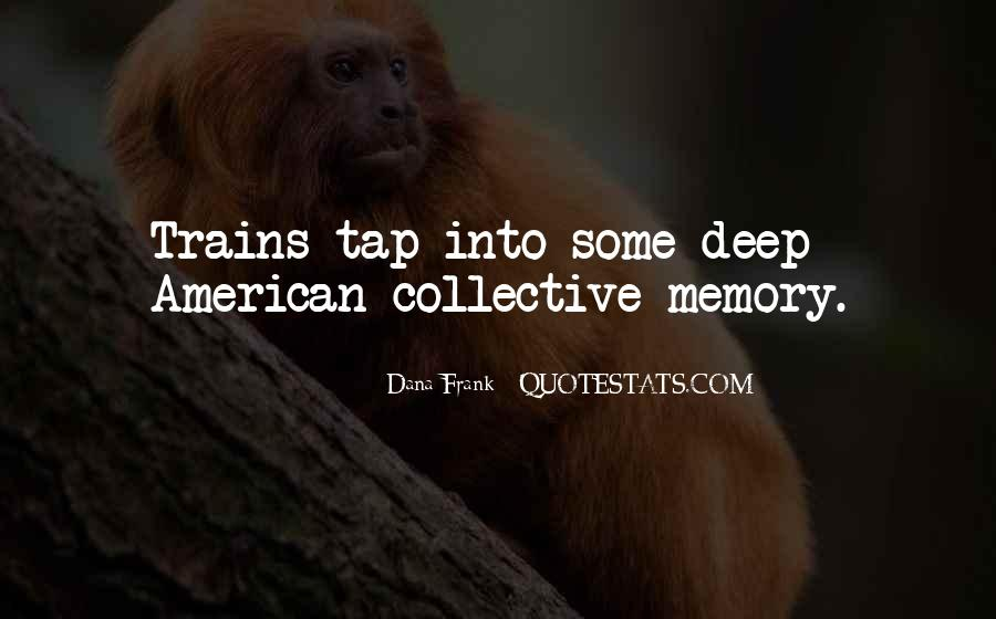 Quotes About Collective Memory #484477