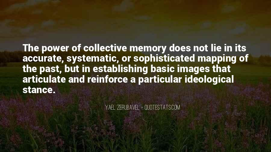 Quotes About Collective Memory #584753