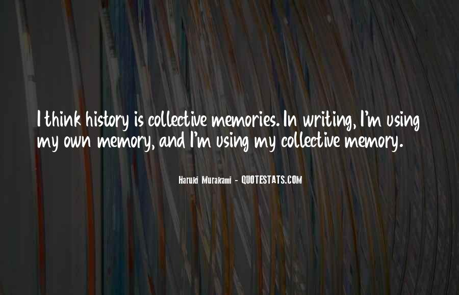 Quotes About Collective Memory #671981