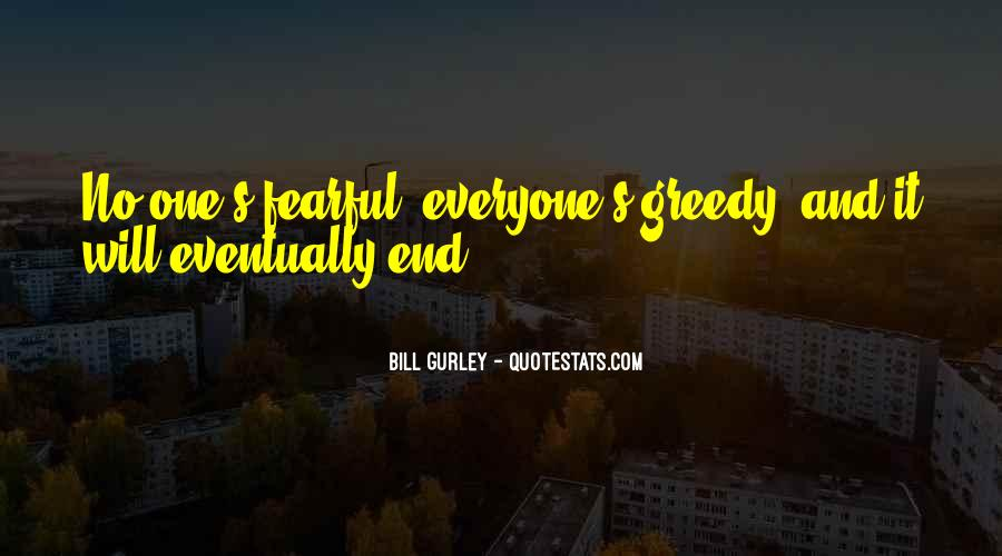 Quotes About Greedy #126528