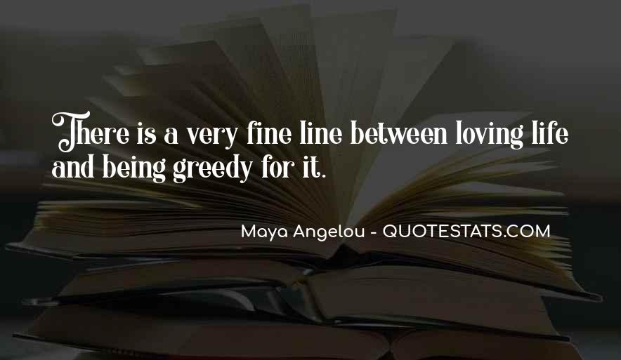 Quotes About Greedy #149805