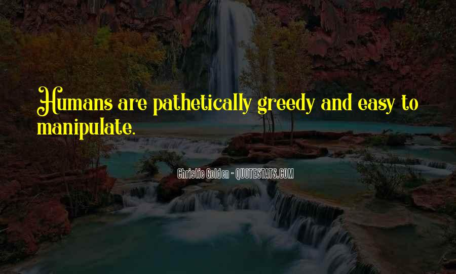 Quotes About Greedy #170068