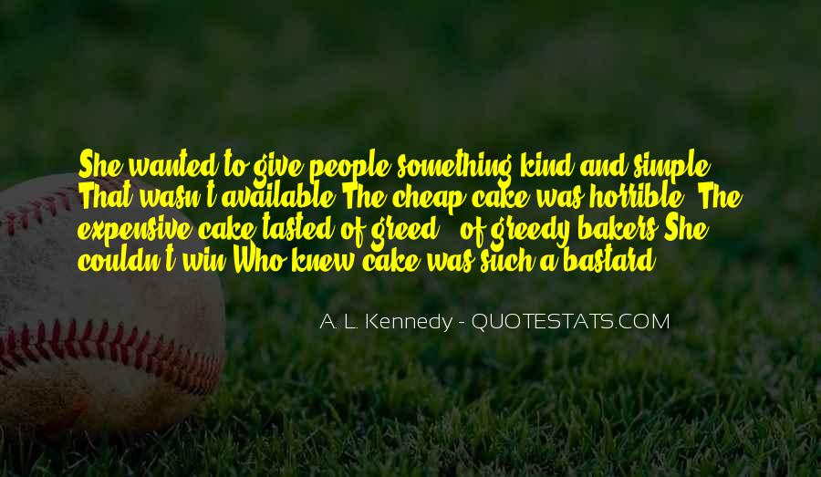 Quotes About Greedy #190768