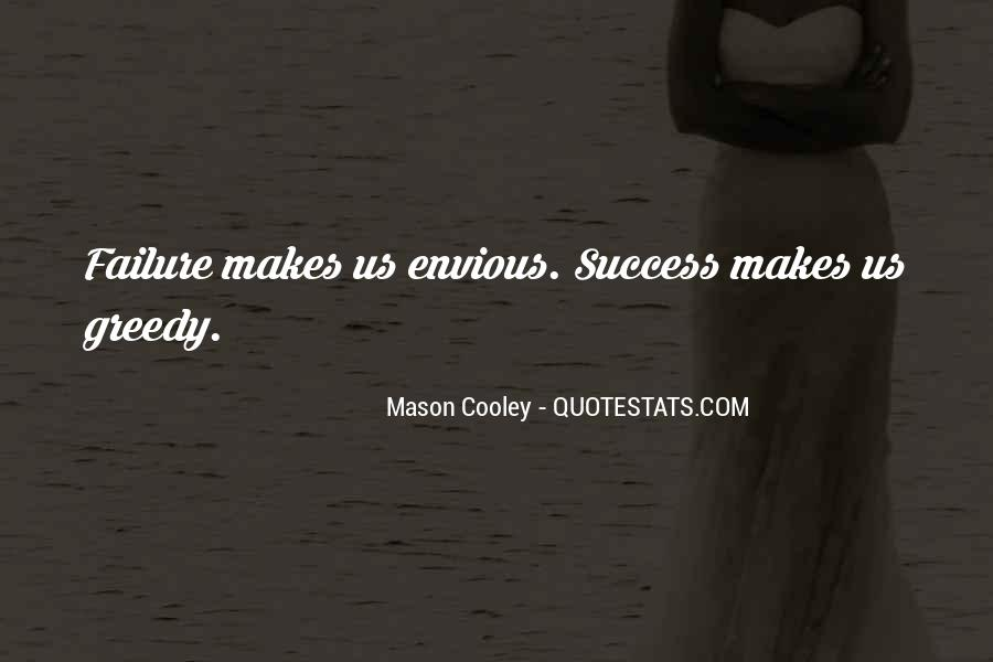 Quotes About Greedy #245453