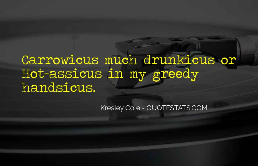 Quotes About Greedy #48208
