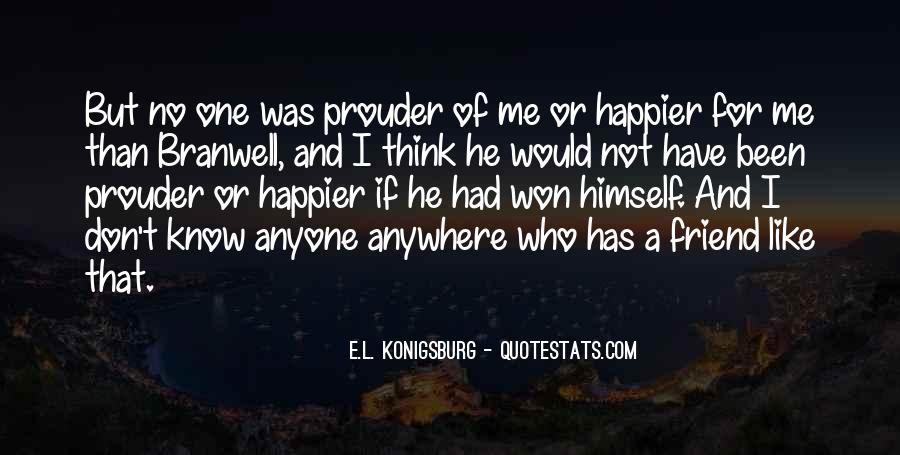 Quotes About Prouder #1209478