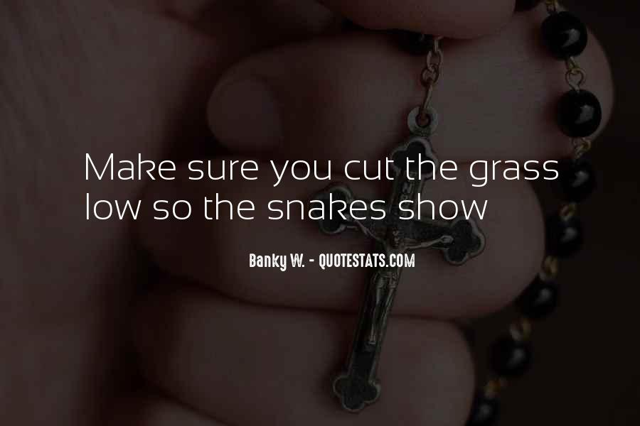 Quotes About Not Cutting Yourself #23985