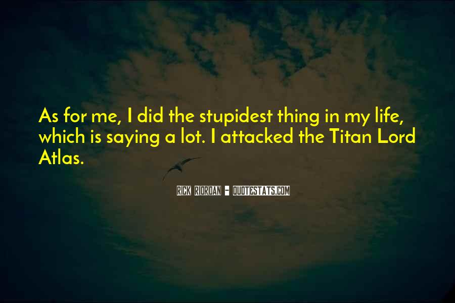 Quotes About The Titan Atlas #1138313