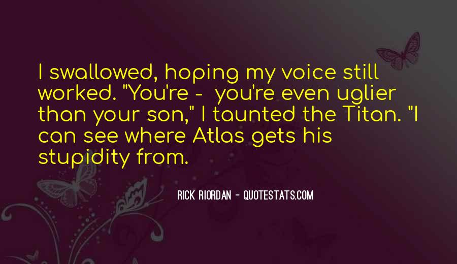 Quotes About The Titan Atlas #426243