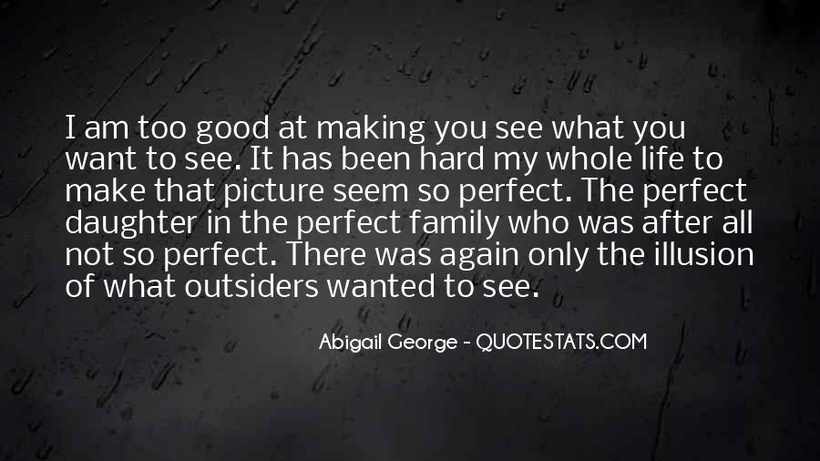 Quotes About Not Perfect Family #1768571