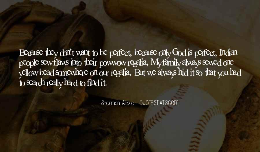 Quotes About Not Perfect Family #371545