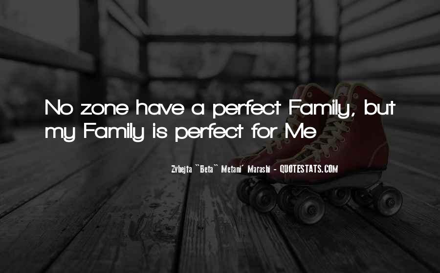 Quotes About Not Perfect Family #580735