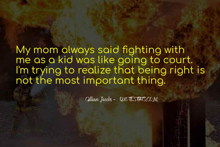 Quotes About Fighting For What's Important To You #471693