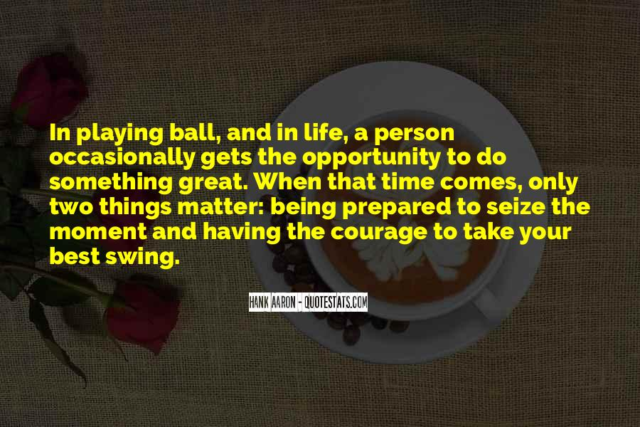 Quotes About Being Prepared For Life #970142