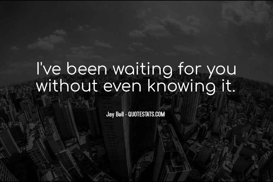 Quotes About Knowing You Love Someone #61554