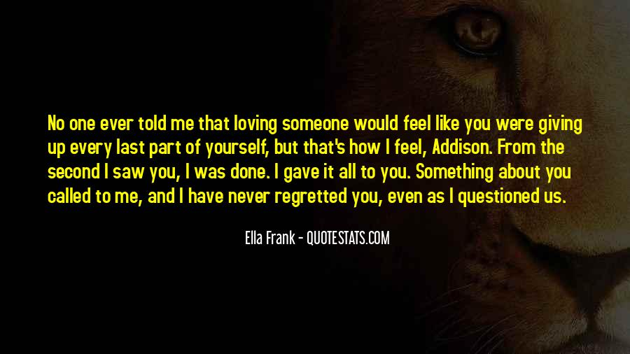 Quotes About Giving All Of Yourself #948176