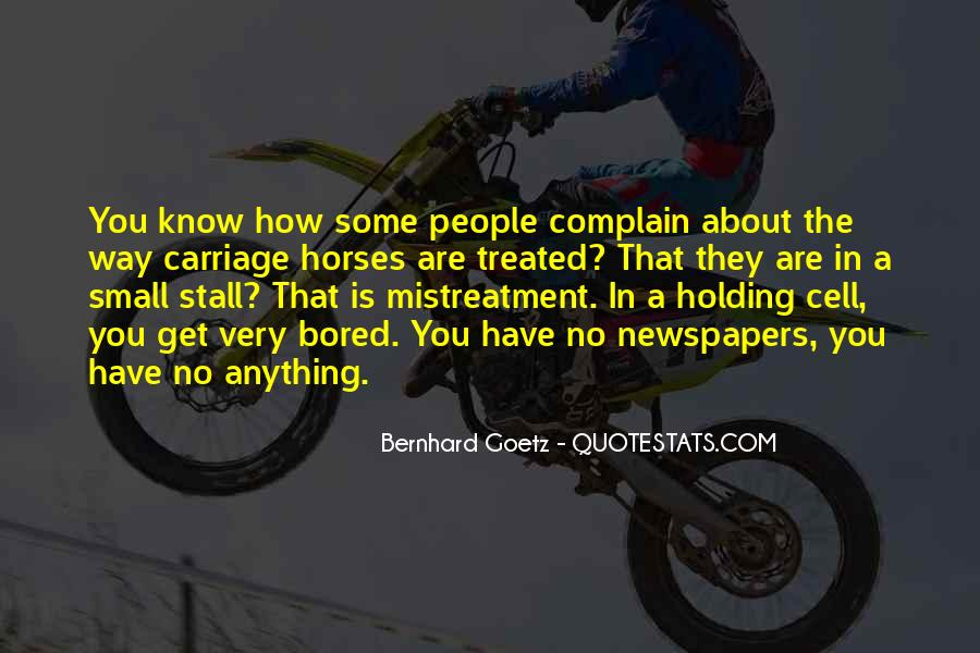 Quotes About How You Are Treated #1117030