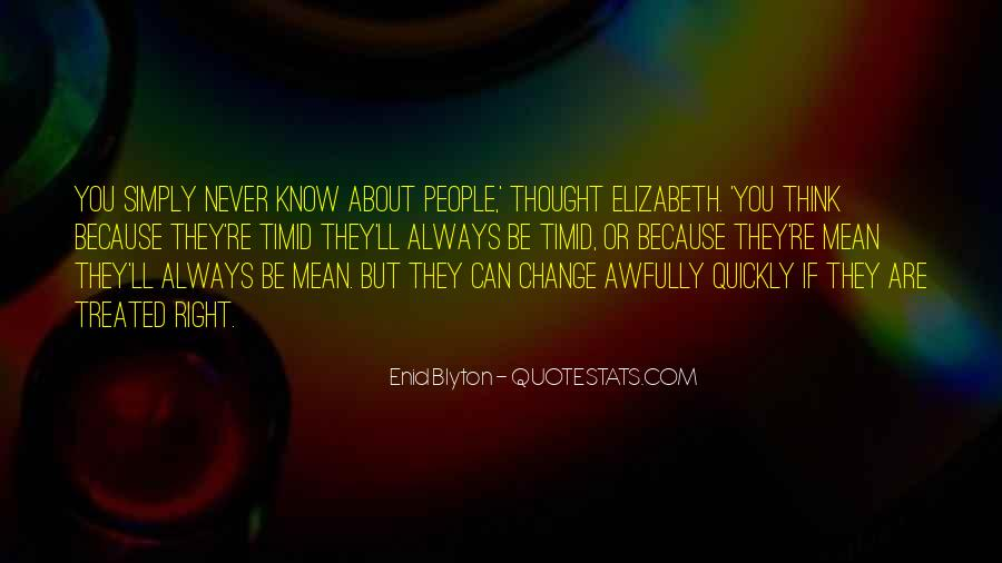 Quotes About How You Are Treated #21348