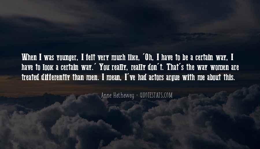 Quotes About How You Are Treated #721