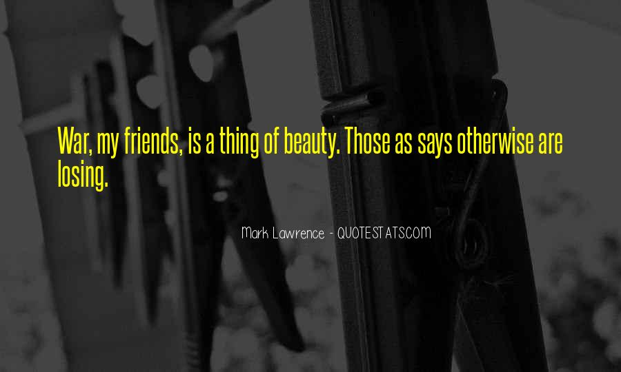 Quotes About Losing All Your Friends #1018077