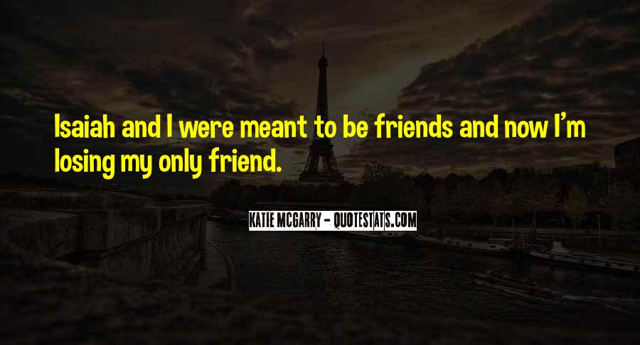 Quotes About Losing All Your Friends #296279