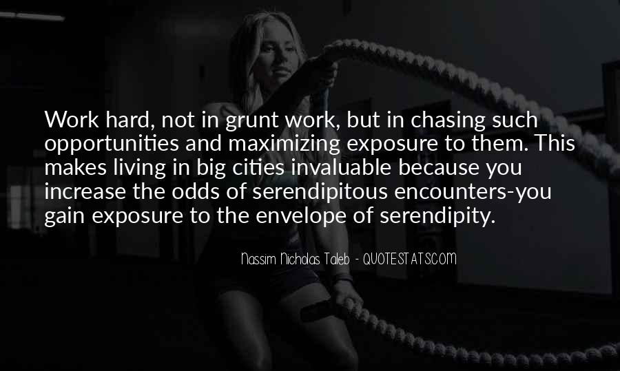 Quotes About Chasing Opportunities #1404724
