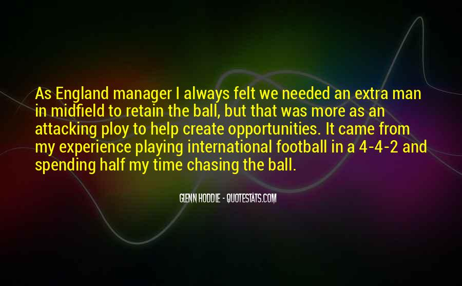 Quotes About Chasing Opportunities #1844999