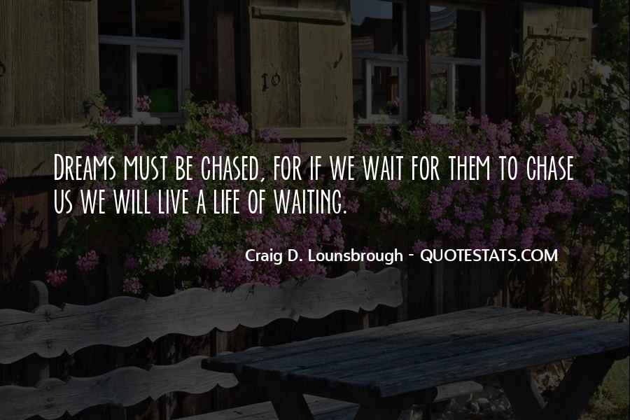 Quotes About Chasing Opportunities #727176