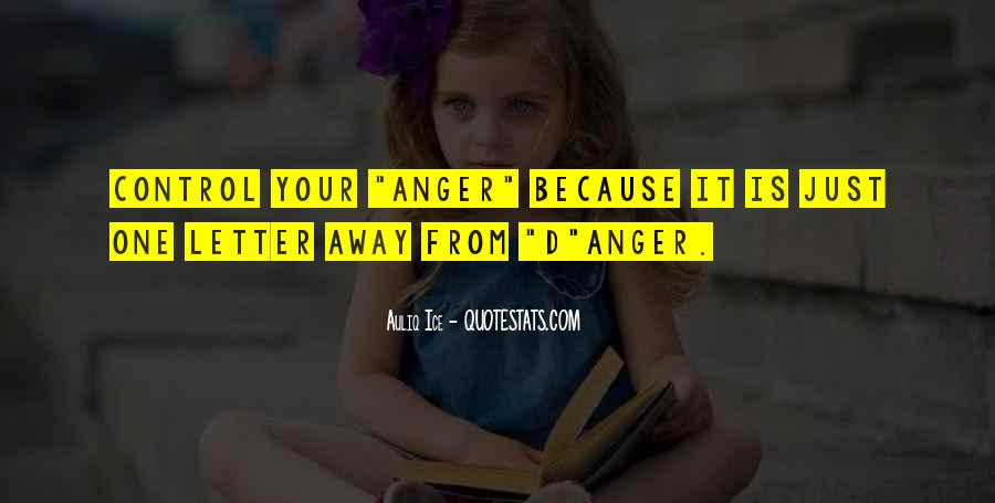 Quotes About Anger Control #1286093