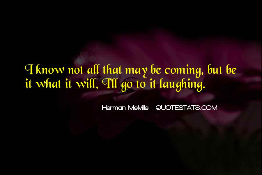Quotes About What Will Be Will Be #11696