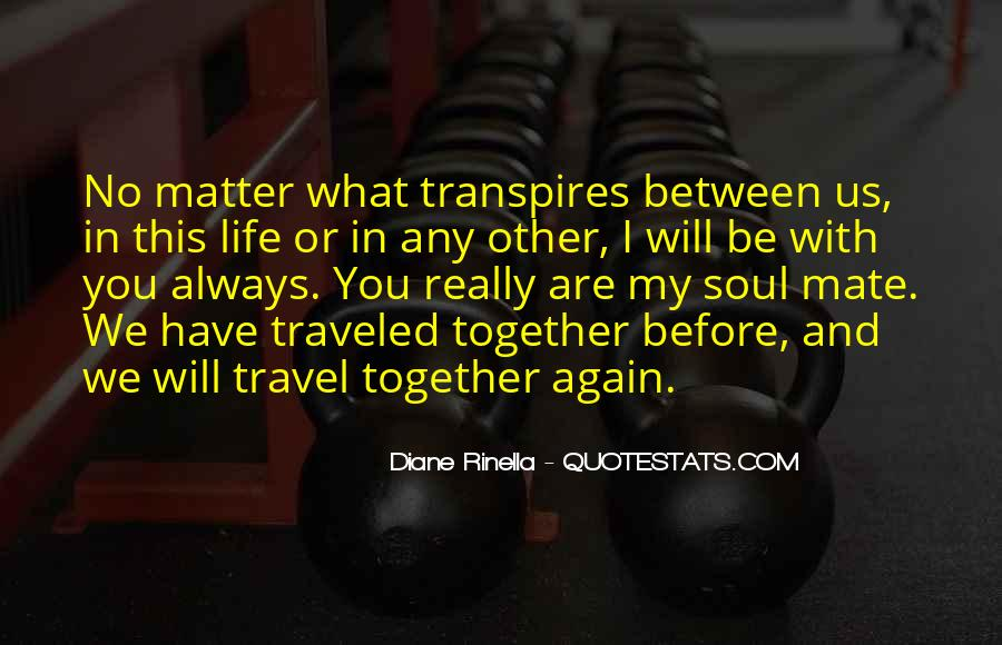 Quotes About What Will Be Will Be #13440