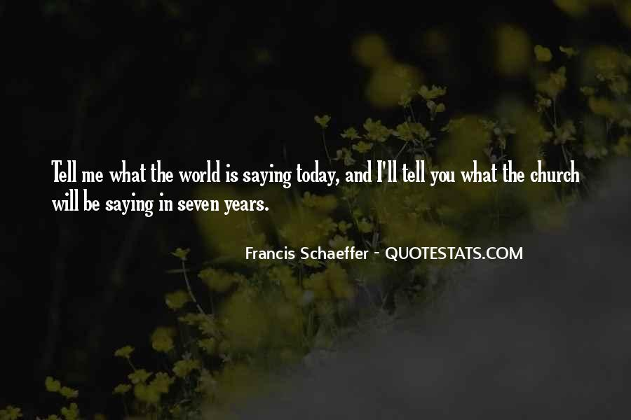 Quotes About What Will Be Will Be #19387