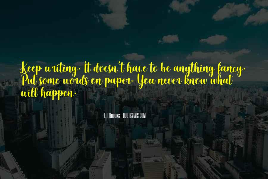 Quotes About What Will Be Will Be #26942