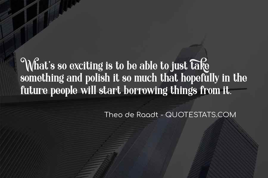 Quotes About What Will Be Will Be #9039