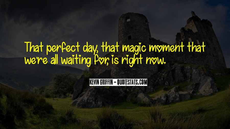 Quotes About Perfect Moments #1074927