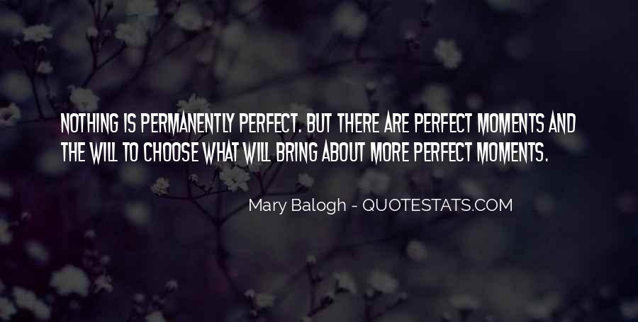 Quotes About Perfect Moments #1300358