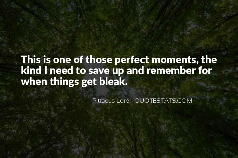 Quotes About Perfect Moments #1337280