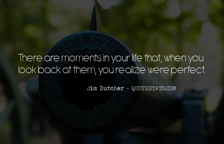 Quotes About Perfect Moments #1351478
