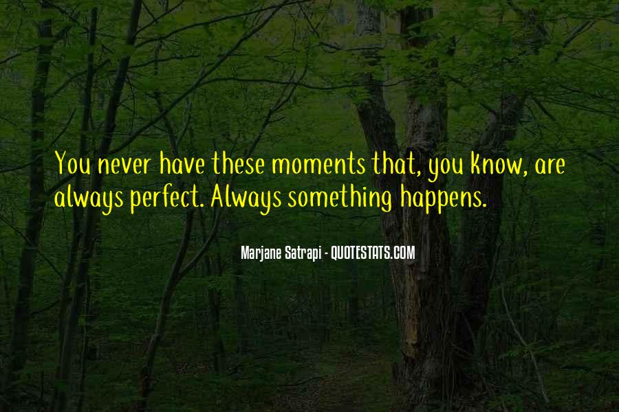 Quotes About Perfect Moments #1396843