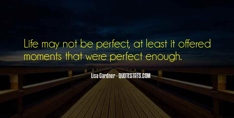 Quotes About Perfect Moments #1428199