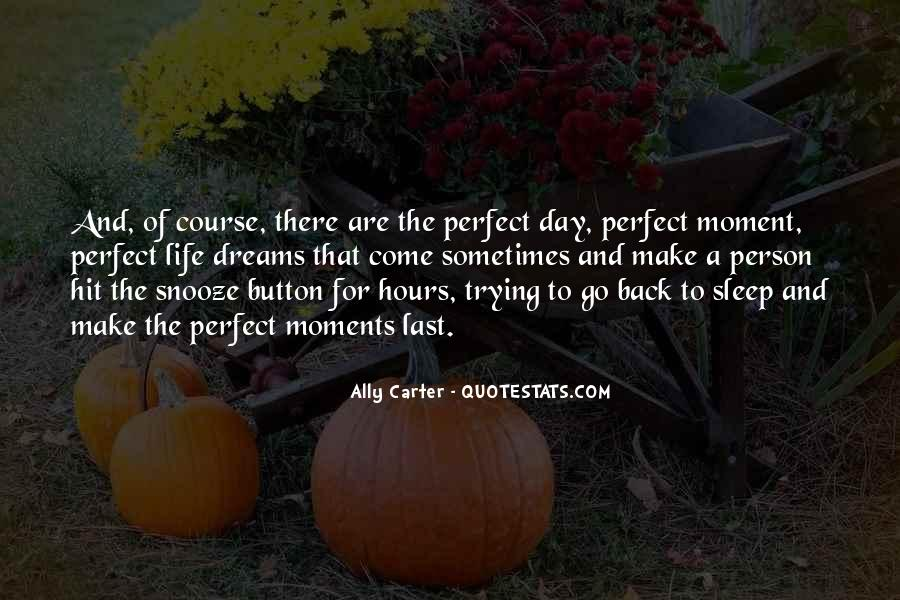 Quotes About Perfect Moments #1567744