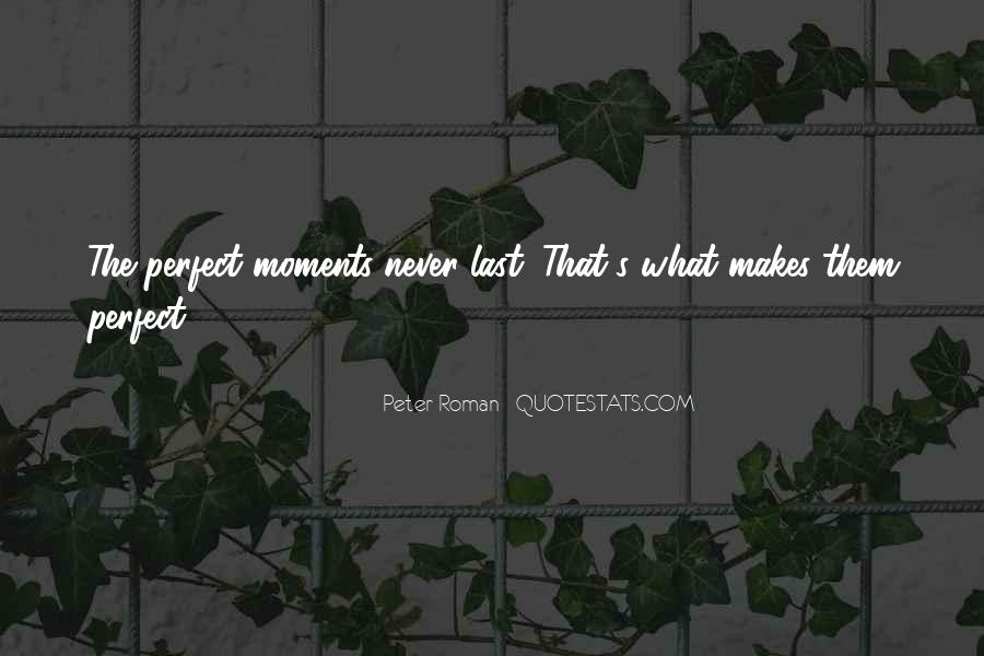 Quotes About Perfect Moments #1591560